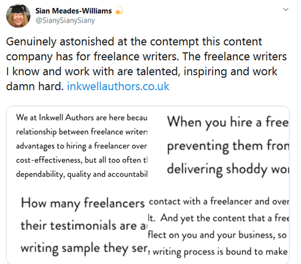 """Screenshot of tweet, with the words """"Genuinely astonished at the contempt this content company has for freelance writers. The freelance writers I know and work with are talented, inspiring and work damn hard."""""""